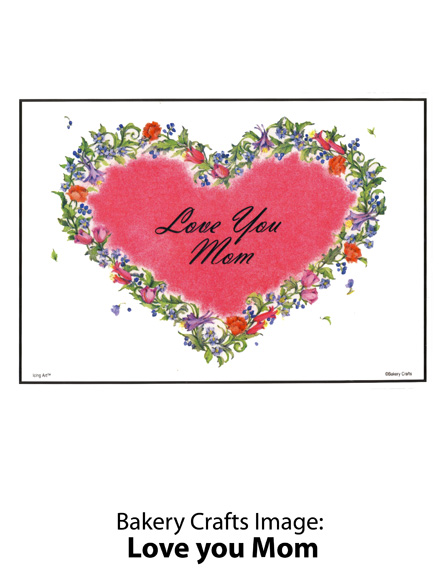 Bakery Crafts Image: Love you Mom